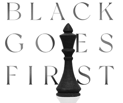 Black Goes First